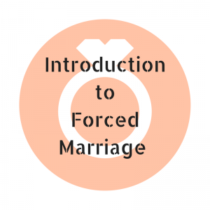 Introduction to Forced Marriage